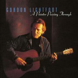 A Painter Passing Through 2010 Gordon Lightfoot