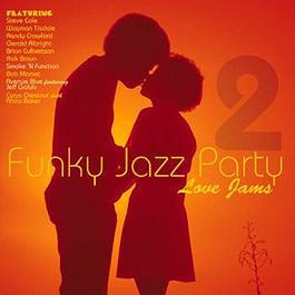 ฟังเพลงอัลบั้ม Funky Jazz Party 2: Love Jams