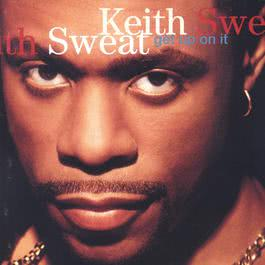 Get Up On It 2013 Keith Sweat