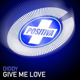 Give Me Love 2006 P. Diddy