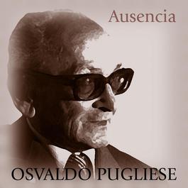Ausencia 2006 Osvaldo Pugliese
