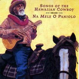 Na Mele O Paniolo (Songs Of The Hawaiian Cowboy) 2010 Na Mele O Paniolo