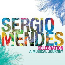 Celebration - A Musical Journey 2011 Sergio Mendes