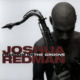 Freedom In The Groove 1996 Joshua Redman