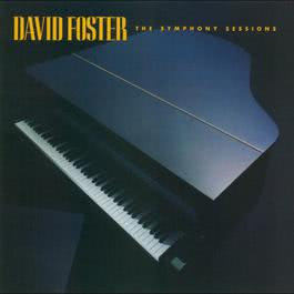 The Symphony Sessions 2005 David Foster