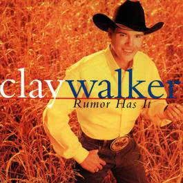 Rumor Has It 1997 Clay Walker