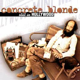 Still In Hollywood 1994 Concrete Blonde