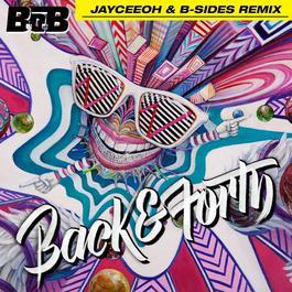ฟังเพลงอัลบั้ม Back and Forth (Jayceeoh & B-Sides Remix)