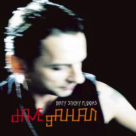 Dirty Sticky Floors 2003 Dave Gahan