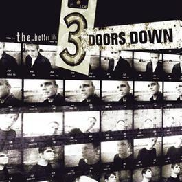 The Better Life 2000 3 Doors Down