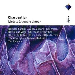 Charpentier : Motets for Double Choir  -  Apex 2007 Ton Koopman