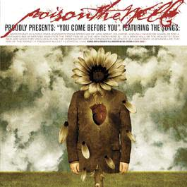 You Come Before You (U.S. Version) 2003 Poison The Well