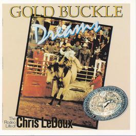 Gold Buckle Dreams 1991 Chris Ledoux
