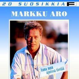 20 Suosikkia 3/Anna mun ajoissa tietää 2004 Aro, Markku