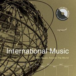 International Music: Sony Music Around The World 1999 Various Artists