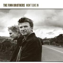 Won't Give In 2004 The Finn Brothers