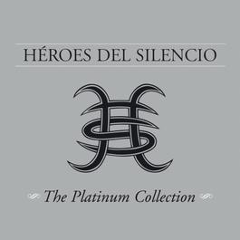 The Platinum Collection 2006 Heroes Del Silencio