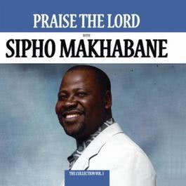 Praise The Lord - The Collection 2011 Sipho Makhabane