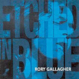 Etched In Blue 1998 Rory Gallagher