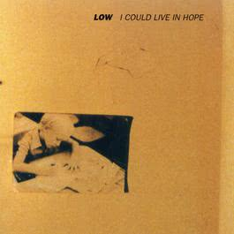 I Could Live In Hope 2006 Low