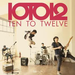 ฟังเพลงอัลบั้ม Ten To Twelve