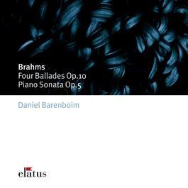 Brahms : 4 Ballades op.10 & Piano Sonata op.5 in F minor  -  Elatus 2007 Daniel Barenboim