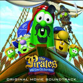 The Pirates Who Don't Do Anything - A Veggietales Movie Soundtrack 2010 The Pirates Who Don t Do Anything - A Veggietales Movie