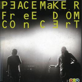 ฟังเพลงอัลบั้ม Peacemaker Freedom Concert