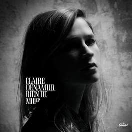 Rien de moi [EP] 2012 Claire Denamur