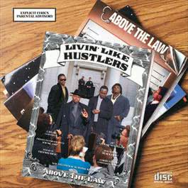 Livin' Like Hustlers 1990 Above The Law