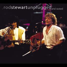 Unplugged....And Seated 2009 Rod Stewart