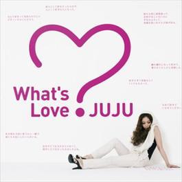 What's Love? 2017 JUJU