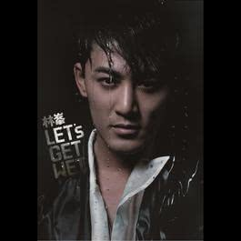 Let's Get Wet 2009 Raymond Lam (林峰)