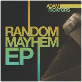 Random Mayhem EP 2011 Adam Rickfors