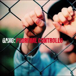 Fuori dal controllo 2004 Gang(歐美)