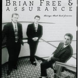 Things That Last Forever 2008 Brian Free & Assurance