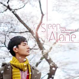 """Sleep Alone (From """"Les Aventures d' Anthony"""")"""