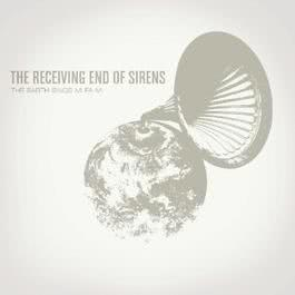 The Earth Sings Mi Fa Mi 2007 The Receiving End of Sirens