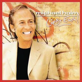 Liebt Euch 2004 Michael Holm