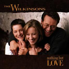 Nothing But Love 2009 The Wilkinsons