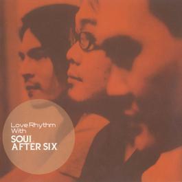ฟังเพลงอัลบั้ม Love Rhythm with Soul After Six