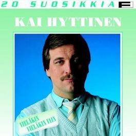 20 Suosikkia 3 / Vieläkin vieläkin vaan 2004 Hyttinen, Kai