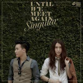 ฟังเพลงอัลบั้ม Until We Meet Again - Single