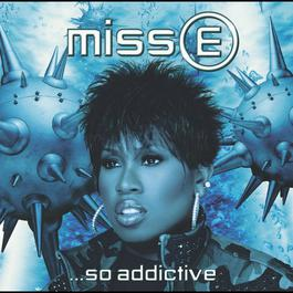 Miss E....So Addictive 2013 Missy Elliott