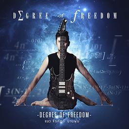 ฟังเพลงอัลบั้ม Degree of Freedom - Single