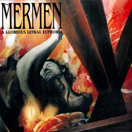 A Glorious Lethal Euphoria 1995 The Mermen
