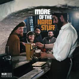More of the Hard Stuff [2012 - Remaster] 2012 The Dubliners