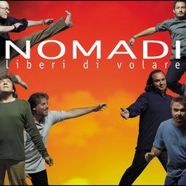 Liberi di volare 2004 Nomadi