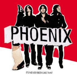 It's Never Been Like That 出乎意料 2006 Phoenix