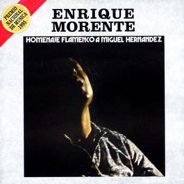 Homenaje Flamenco A Miguel Hernandez 2003 Enrique Morente